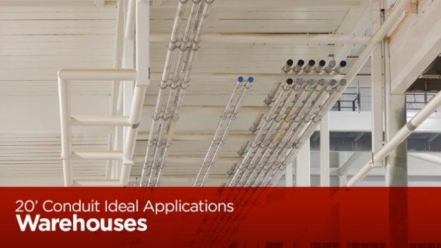 20 foot conduit applications